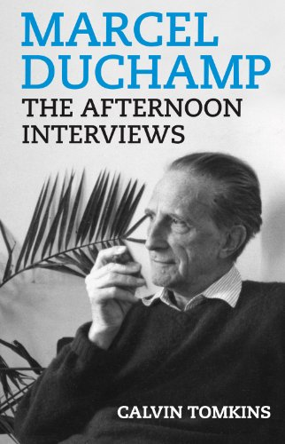 Marcel Duchamp: The Afternoon Interviews from Badlands Unlimited