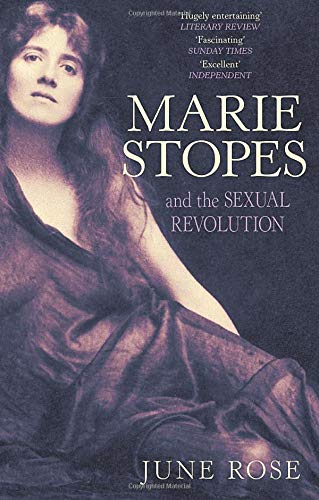 Marie Stopes: and the Sexual Revolution from The History Press