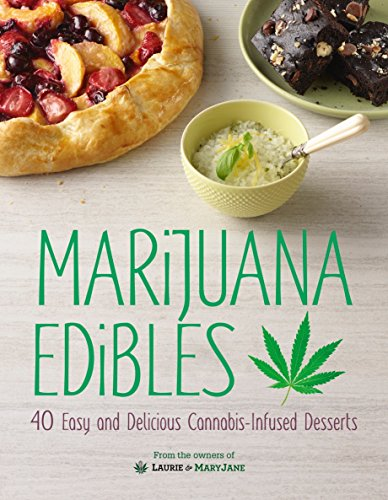Marijuana Edibles: 40 Easy & Delicious Cannabis-Infused Desserts from Alpha Books