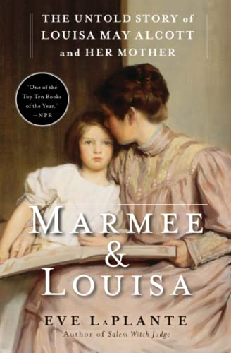 Marmee & Louisa: The Untold Story of Louisa May Alcott and Her Mother from Simon & Schuster
