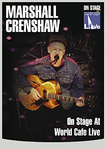 Marshall Crenshaw - On Stage At World Cafe Live [2007] [DVD] from Inakustik