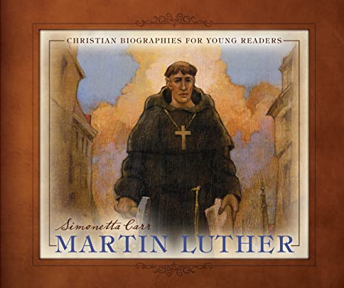 Martin Luther: Christian Biographies for Young Readers from Reformation Heritage Books