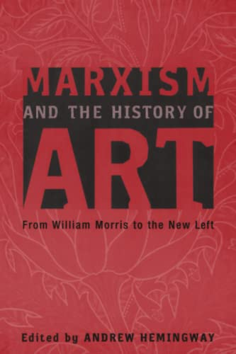 Marxism and the History of Art: From William Morris to the New Left (Marxism and Culture) from Pluto Press