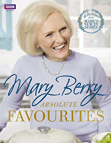 Mary Berry's Absolute Favourites from BBC Books