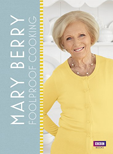 Mary Berry: Foolproof Cooking from BBC Books