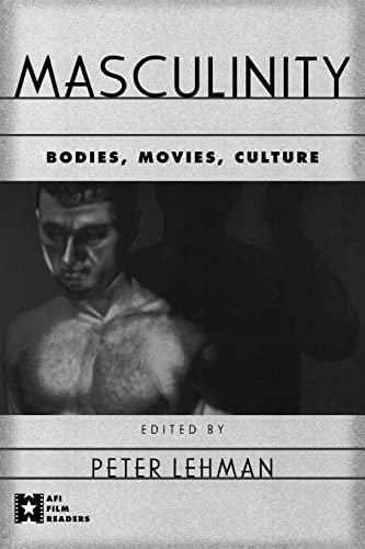 Masculinity: Bodies, Movies, Culture (AFI Film Readers) from Routledge