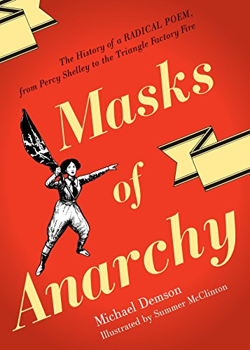 Masks of Anarchy: The History of a Radical Poem, from Percy Shelley to the Triangle Factory Fire from Verso