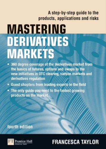 Mastering Derivatives Markets: A Step-by-Step Guide to the Products, Applications and Risks (4th Edition) (The Mastering Series) from Pearson