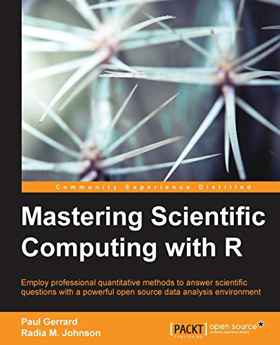 Mastering Scientific Computing with R from Packt Publishing