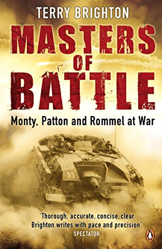Masters of Battle: Monty, Patton and Rommel at War from Penguin
