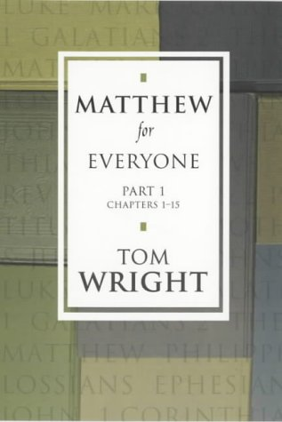 Matthew for Everyone - Part 1 Chapters 1-15: Pt. 1 (New Testament for Everyone) from SPCK Publishing