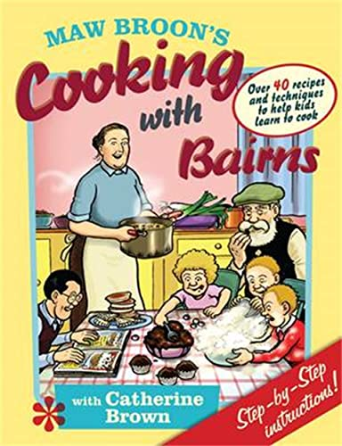 Maw Broon's Cooking with Bairns: Recipes and Basics to Help Kids from Brand: Waverley Books Ltd