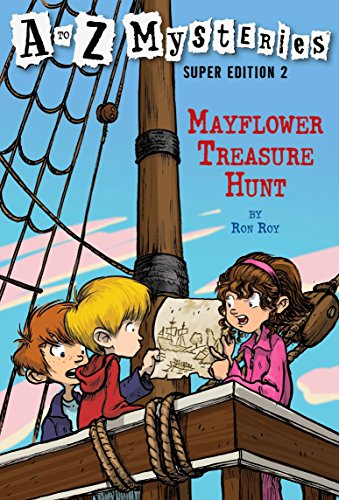 Mayflower Treasure Hunt (A to Z Mysteries Super Editions (Quality)): 02 from Random House Books for Young Readers