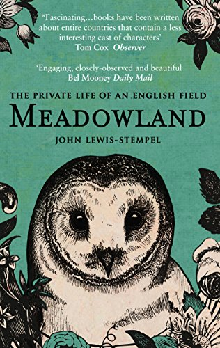 Meadowland: the private life of an English field from John Lewis-Stempel