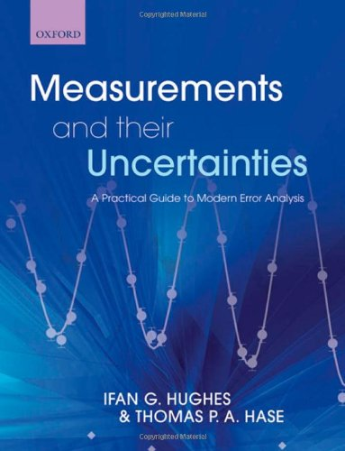 Measurements And Their Uncertainties: A practical guide to modern error analysis from Oxford University Press