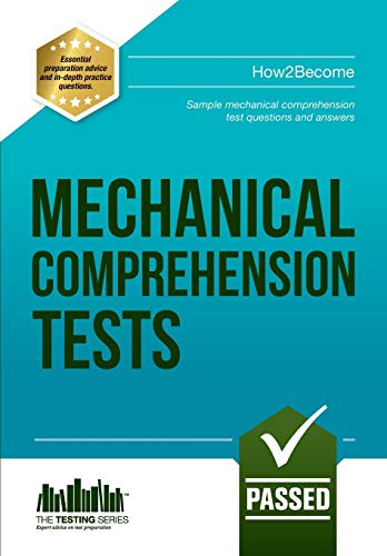 Mechanical Comprehension Tests: Sample mechanical comprehension test questions and answers: 1 (The Testing Series) from How2become Ltd