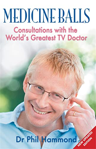 Medicine Balls: Consultations with the World's Greatest TV Doctor from Black and White Publishing
