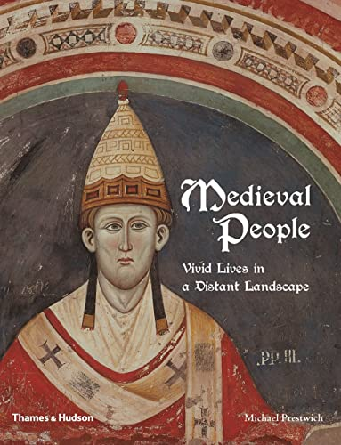 Medieval People: Vivid Lives in a Distant Landscape - From Charlemagne to Piero della Francesca from Thames & Hudson