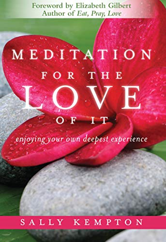 Meditation for the Love of it: Enjoying Your Own Deepest Experience from Ma's India