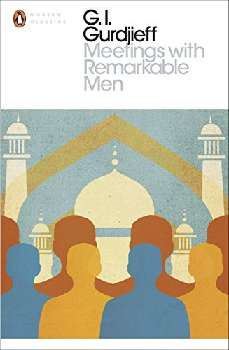 Meetings with Remarkable Men (Penguin Modern Classics) from Penguin Classics