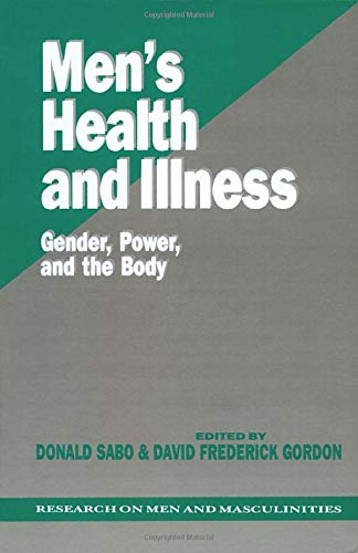 Men's Health and Illness: Gender, Power, and the Body (SAGE Series on Men and Masculinity) from Sage Publications, Incorporated