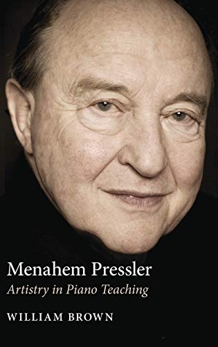 Menahem Pressler: Artistry in Piano Teaching from Indiana University Press