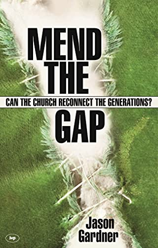 Mend the gap: Can the Church Reconnect the Generations? from IVP