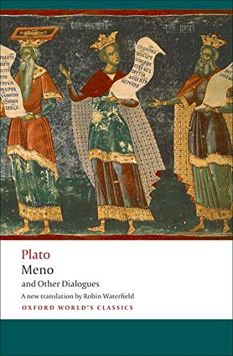 Meno and Other Dialogues Charmides, Laches, Lysis, Meno (Oxford World's Classics) from OUP Oxford