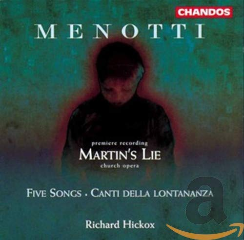 Menotti: Martin's Lie and Songs from CHANDOS GROUP