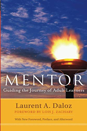 Mentor: Guiding the Journey of Adult Learners, Second Edition (with new Foreword, Preface, and Afterword): Guiding the Journey of Adult Learners (with ... Higher and Adult Education Series) from Jossey-Bass