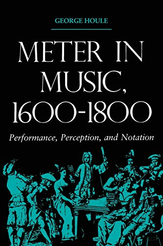 Meter in Music, 16001800: Performance, Perception, and Notation from Indiana University Press (IPS)