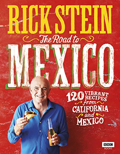 Rick Stein: The Road to Mexico (TV Tie in) from BBC Books
