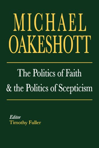 Michael Oakeshott: The Politics of Faith and the Politics of Scepticism (Selected Writings of Michael Oakeshott) from Yale University Press