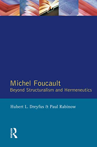 Michel Foucault: Beyond Structuralism and Hermeneutics from Routledge