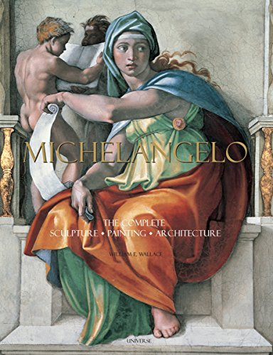 Michelangelo: The Complete Sculpture, Painting, Architecture from Universe Publishing