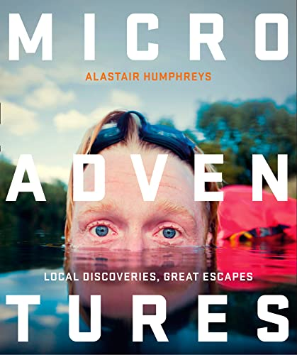 Microadventures: Local Discoveries for Great Escapes from HarperCollins Publishers