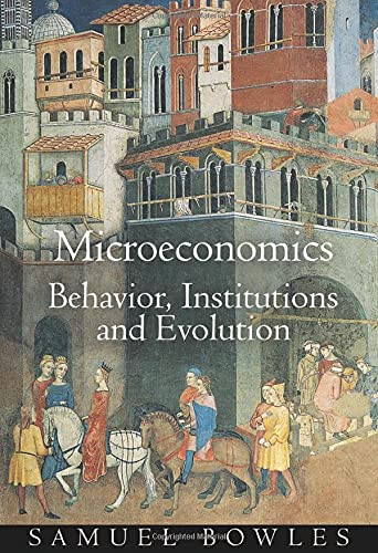 Microeconomics: Behavior, Institutions, and Evolution (The Roundtable Series in Behavioral Economics) from Princeton University Press