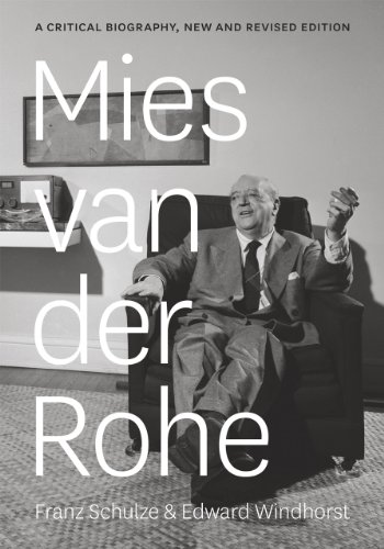 Mies van der Rohe: A Critical Biography, New and Revised Edition from University of Chicago Press