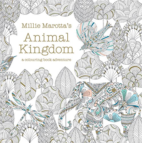Millie Marotta's Animal Kingdom - A Colouring Book Adventure (Colouring Books) from Pavilion Books