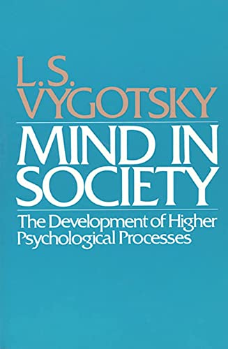 Mind in Society: Development of Higher Psychological Processes from Harvard University Press