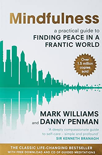 Mindfulness: A practical guide to finding peace in a frantic world from Piatkus