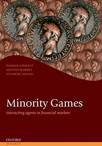 Minority Games: Interacting Agents In Financial Markets (Oxford Finance Series) from Oxford University Press, Usa