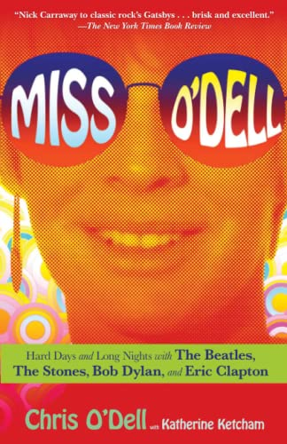 Miss O'Dell: Hard Days and Long Nights with The Beatles, The Stones, Bob Dylan and Eric Clapton from Atria Books