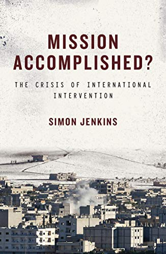 Mission Accomplished?: The Crisis of International Intervention from I. B. Tauris & Company