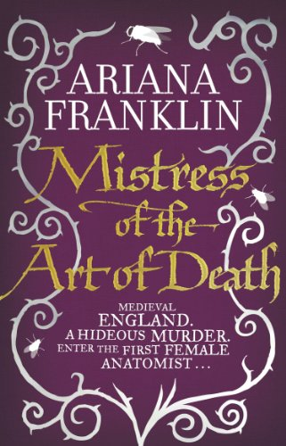 Mistress Of The Art Of Death: Mistress of the Art of Death, Adelia Aguilar series 1 from Bantam