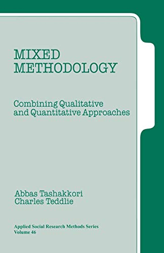 Mixed Methodology: Combining Qualitative and Quantitative Approaches: 46 (Applied Social Research Methods) from SAGE Publications, Inc