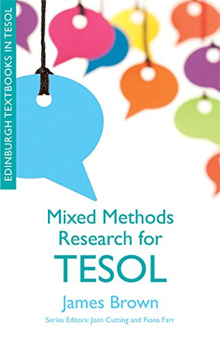 Mixed Methods Research for TESOL (Edinburgh Textbooks in TESOL) from Edinburgh University Press
