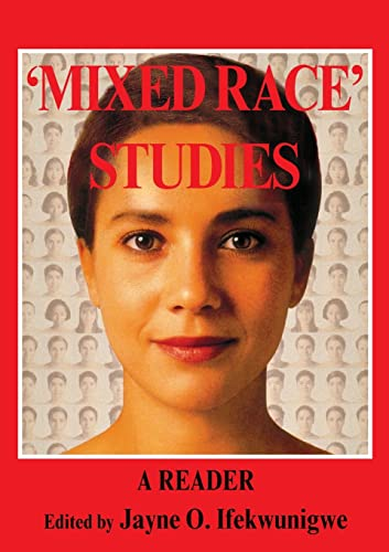 Mixed Race' Studies, A Reader from Routledge