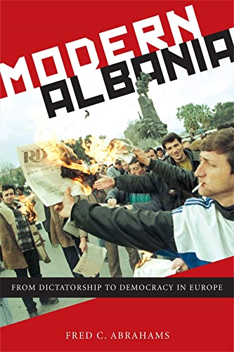 Modern Albania: From Dictatorship to Democracy in Europe from NYU Press