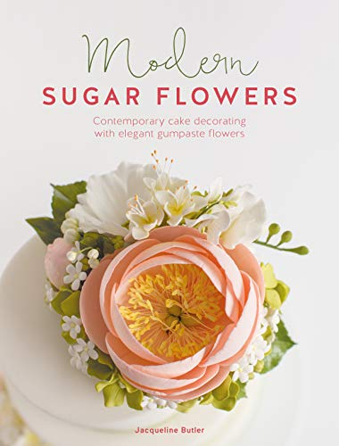 Modern Sugar Flowers: Contemporary cake decorating with elegant gumpaste flowers from SewandSo
